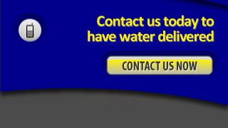 Contact us today to have water delivered - Contact Us Now